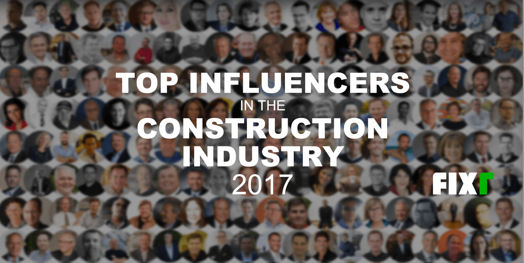 Top 200 Influencers in the Construction Industry in 2017