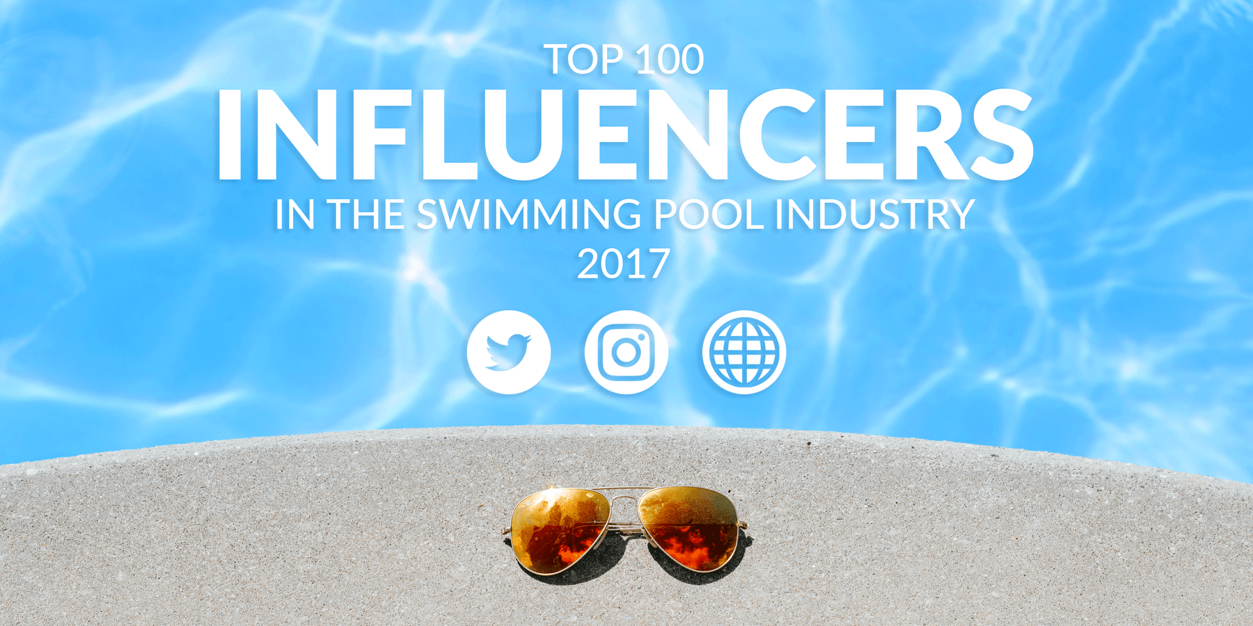Top 100 Influencers to Follow in the Swimming Pool Industry 2017